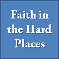Faith in the Hard Places