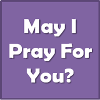 May I pray for you?