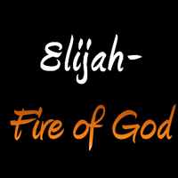 Elijah- Fire From God