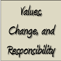 Values, Change, and Responsibility