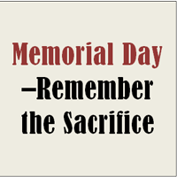 Memorial Day-Remember the Sacrifice