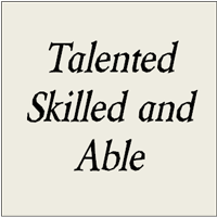 Talented Skilled and Abled