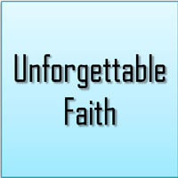 Unforgettable faith