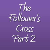 Follower's Cross Part 3