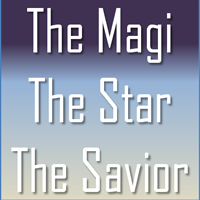 Advent- The Magi. The Star, The Savior