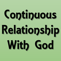Continuous Relationship with God