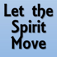 Let the Spirit Move