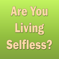 Are You Living Selfless