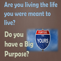 Do You Have A Big Purpose?
