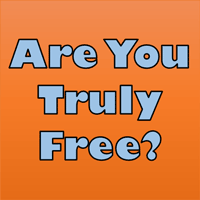 Are You Truly Free