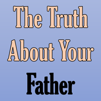 Truth About Your Father